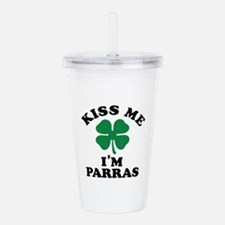 Kiss me I'm PARRAS Acrylic Double-wall Tumbler