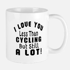 I Love You Less Than Cycling Mug