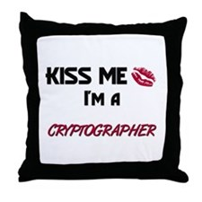 Kiss Me I'm a CRYPTOGRAPHER Throw Pillow