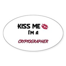 Kiss Me I'm a CRYPTOGRAPHER Oval Decal