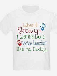 Voice Teacher Like Daddy T-Shirt