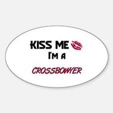 Kiss Me I'm a CROSSBOWYER Oval Decal