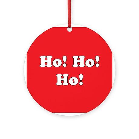 Ho! Ho! Ho! Ornament (Round)