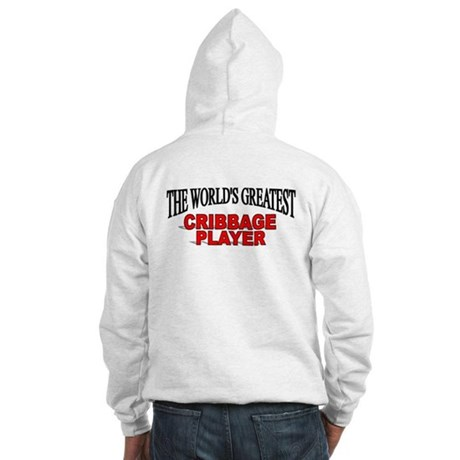 """""""The World's Greatest Cribbage Player"""" Hooded Swea"""