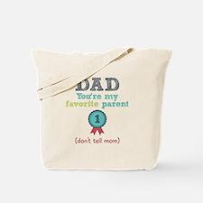Dad You're My Favorite Tote Bag