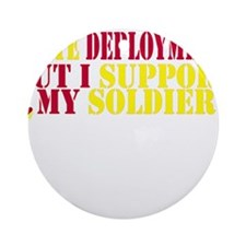 support my Soldier Ornament (Round)