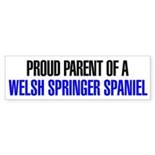 Proud Parent of a Welsh Springer Spaniel Bumper Sticker