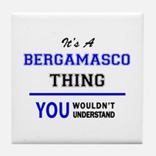 It's a BERGAMASCO thing, you wouldn't Tile Coaster