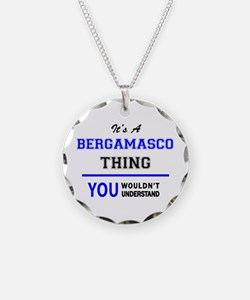 It's a BERGAMASCO thing, you Necklace