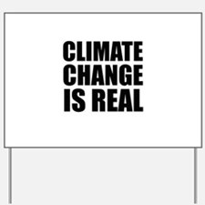 Climate Change is Real Yard Sign