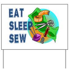Eat Sleep Sew Yard Sign