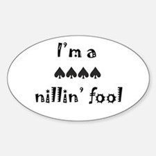 Nillin' Fool Oval Decal