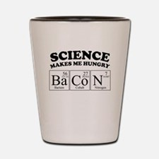 Science Makes Me Hungry BaCoN Shot Glass
