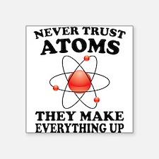 Never Trust Atoms Sticker