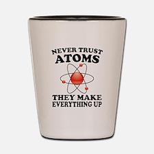 Never Trust Atoms Shot Glass