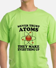 Never Trust Atoms T-Shirt