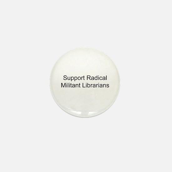 Support Radical Militant Librarians Mini Button