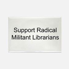 Support Radical Militant Librarians Rectangle Magn