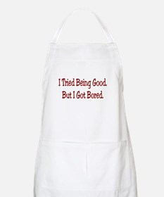 I Tried Being Good.. BBQ Apron