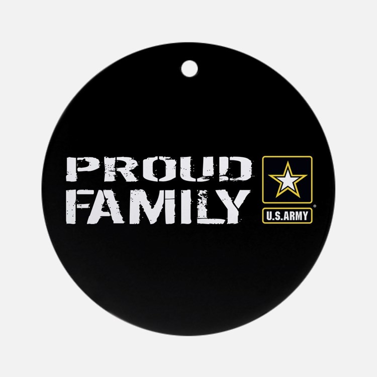 U.S. Army: Proud Family (Black) Round Ornament