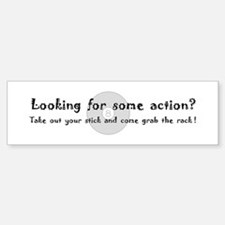 Looking for some action Bumper Bumper Bumper Sticker