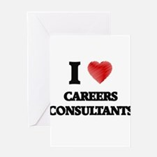 I love Careers Consultants Greeting Cards