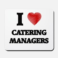 I love Catering Managers Mousepad