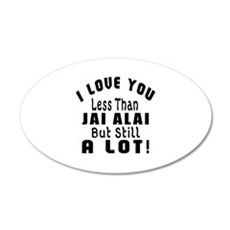 I Love You Less Than Jai Ala Wall Decal