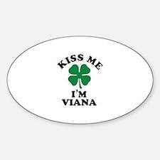 Kiss me I'm VIANA Decal