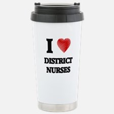 I love District Nurses Stainless Steel Travel Mug