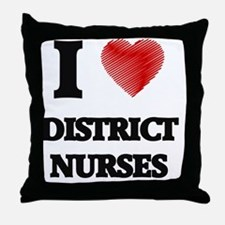 I love District Nurses Throw Pillow