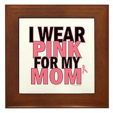 I Wear Pink For My Mom 5 Framed Tile