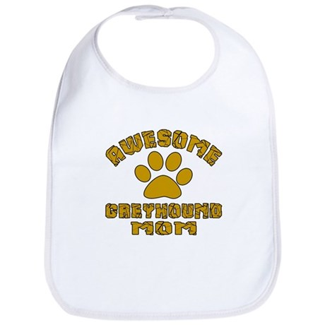 Awesome Greyhound Mom Dog Designs Cotton Baby Bib