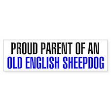 Proud Parent of an Old English Sheepdog Bumper Sticker
