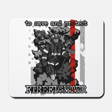 To Save and Protect Firefighter Mousepad