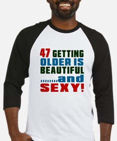 Getting Older 47 Birthday Designs Baseball Jersey