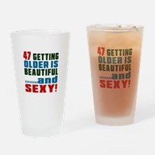 Getting Older 47 Birthday Designs Drinking Glass