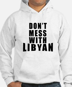 Don't Mess With Libyan Hoodie