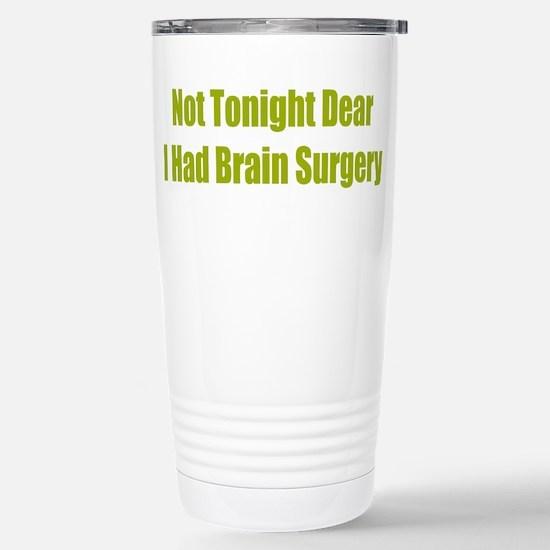 Not Tonight Brain Surgery Travel Mug