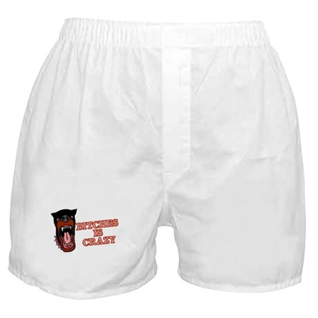 Bitches is Crazy Boxer Shorts