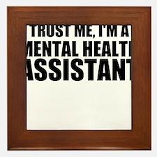 Trust Me, I'm A Mental Health Assistant Framed Til