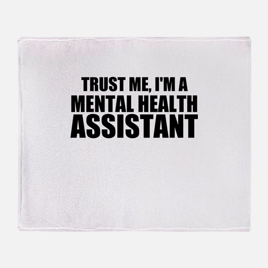 Trust Me, I'm A Mental Health Assistant Throw Blan