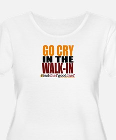 Go Cry In The WalkIn Plus Size T-Shirt