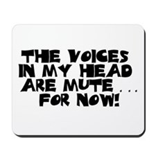 The Voices In My Head Are Mut Mousepad