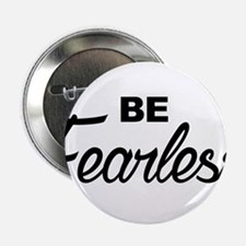"""be fearless 2.25"""" Button"""