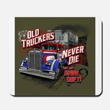Old Truckers Never Die Mousepad