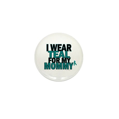 I Wear Teal For My Mommy 5 Mini Button (100 pack)