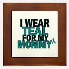 I Wear Teal For My Mommy 5 Framed Tile