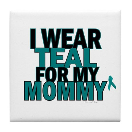 I Wear Teal For My Mommy 5 Tile Coaster