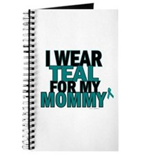 I Wear Teal For My Mommy 5 Journal